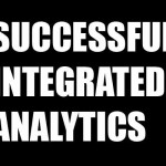 Successful Integrated Analytics