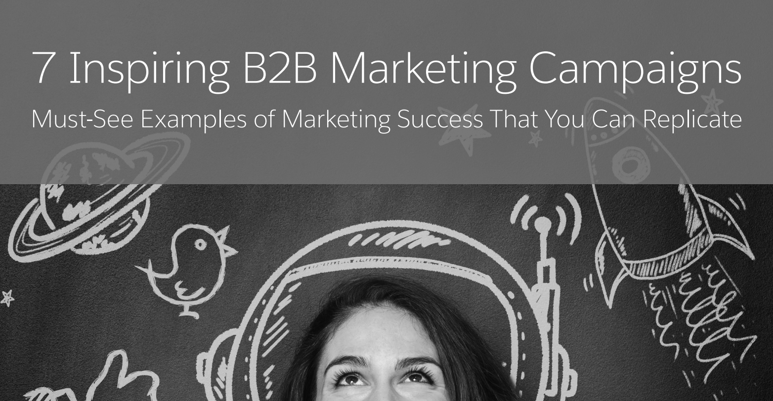 7 Inspiring B2B Marketing Campaigns