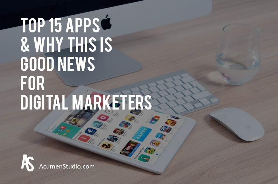 Top 15 Apps July 2016 and Digital Marketing