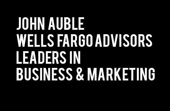 Leaders in Business and Marketing John Auble Wells Fargo Advisors