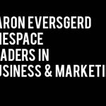 aaron eversgerd leaders-in-business-and-marketing