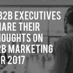 B2B Marketing Executives Talk B2B Marketing for 2017