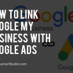 How to link Google My Business with Google Ads