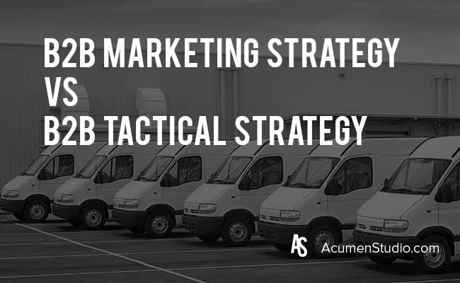 B2B-Marketing-Strategy-VS-B2B-Tactical-Strategy