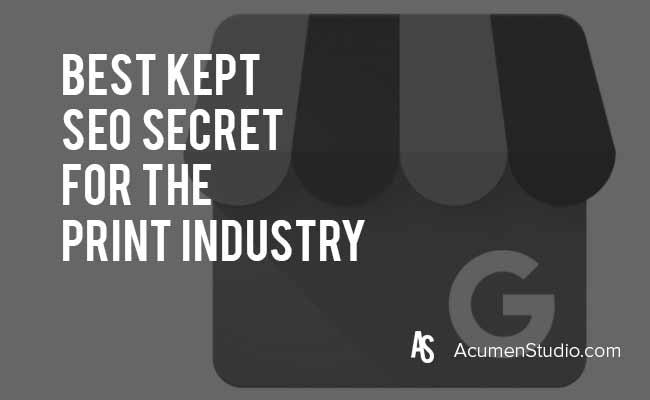 The-Best-Kept-SEO-Secret-for-the-Print-Industry-Google-My-Business-Local-for-the-Print-Industry