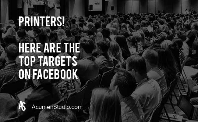 Who Should Print Companies Target on Facebook?