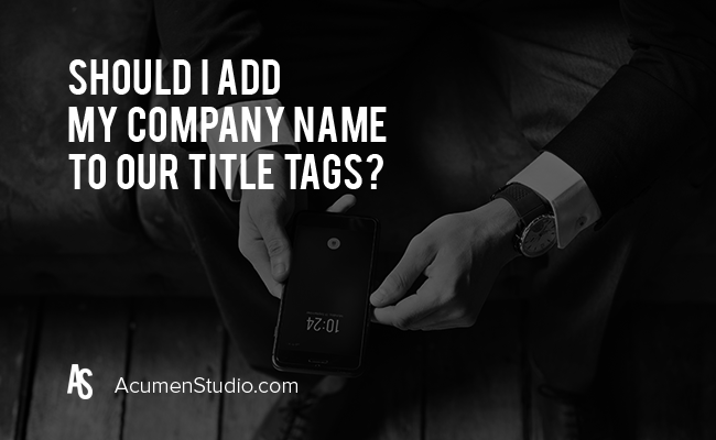 Should-I-Add-My-Company-Name-to-Website-Page-Title-Tags