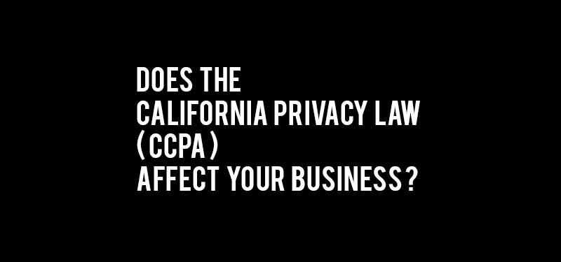 Does the CCPA Affect Your Business