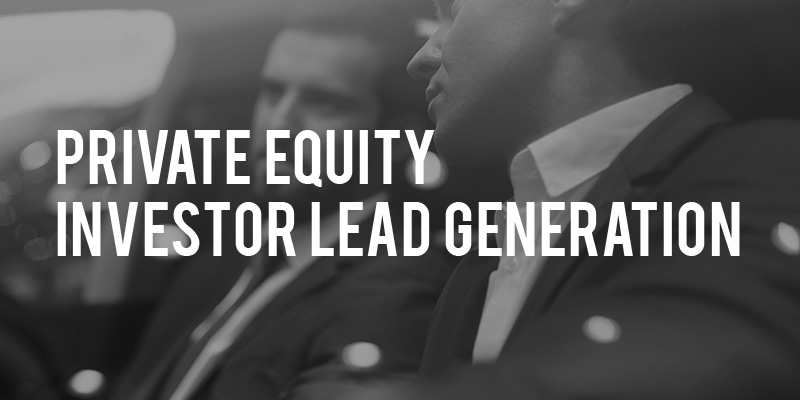 Private Equity Investor Lead Generation