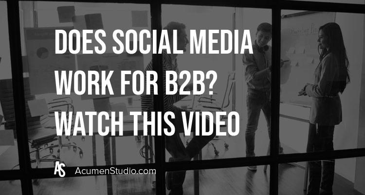 Does Social Media Work for B2B Companies?